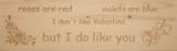 MemoryGift: Massief houten Tekst Bord: Massief houten Tekst Bord: Roses are red violets are blue i don't like valentine but i do like you (Bloemen)_
