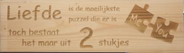 MemoryGift: Massief houten Tekst Bord: Massief houten Tekst Bord: Liefde is de moeilijkste puzzel die er is toch bestaat het maar uit 2 stukjes (You Me)
