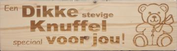 CutterTeam: Massief houten Tekst Bord: Een Dikke stevige Knuffel speciaal voor jou! (Teddybeer)