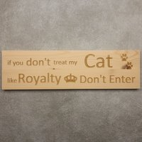CutterTeam: Massief houten Tekst Bord: If you don't treat my cat with royalty don't enter (Kroon Pootjes)