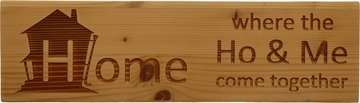 MemoryGift: Massief houten Tekst Bord: Home where the ho and me come together (Huis)