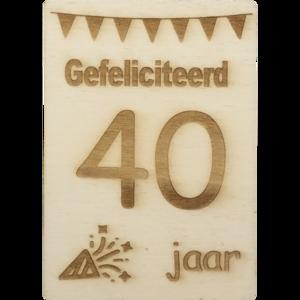 MemoryGift: Houten Kaart A6: Gefeliciteerd 40 Jaar (Slingers Feest Toeter)